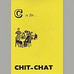 C is for Chit Chat